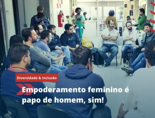 EMPODERAMENTO FEMININO É PAPO DE HOMEM, SIM!